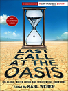 Last Call at the Oasis (eBook): The Global Water Crisis and Where We Go from Here