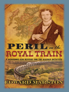 Peril on the Royal Train (eBook): Inspector Robert Colbeck Series, Book 10