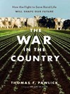 The War in the Country (eBook): How the Fight to Save Rural Life Will Shape Our Future