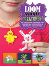 Loom Magic Creatures! (eBook): 25 Awesome Animals and Mythical Beings for a Rainbow of Critters