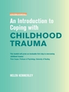 An Introduction to Coping with Childhood Trauma (eBook)