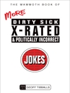 The Mammoth Book of More Dirty, Sick, X-Rated, and Politically Incorrect Jokes (eBook)