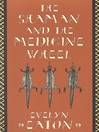 The Shaman and the Medicine Wheel (eBook)