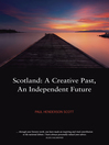 Scotland (eBook): A Creative Past, An Independent Future