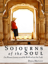 Sojourns of the Soul (eBook): One Woman's Journey Around the World and into Her Truth