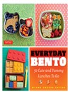 Everyday Bento (eBook): 50 Cute and Yummy Lunches to Go