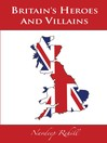 Britain's Heroes and Villains (eBook)