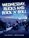 Wednesday Rucks and Rock 'n' Roll (eBook): Tales From the East Bank