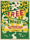 102 Free Things to Do Inspiring Ideas for a Better Life by Alex Quick eBook