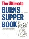 The Ultimate Burns Supper Book (eBook): A Practical (But Irreverant) Guide to Scotland's Greatest Celebration