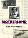 Motherland (eBook): Growing Up with the Holocaust