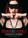 Bound for Trouble (eBook): BDSM Erotica For Women