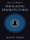 Nga Tini Whetu (eBook): Navigating Maori Futures