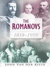 The Romanovs 1818-1959 (eBook)