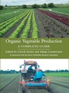 Organic Vegetable Production (eBook): A Complete Guide