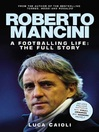 Roberto Mancini (eBook): Manager of the Richest Soccer Club In the Uk