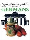 The Xenophobe's Guide to the Germans (eBook)