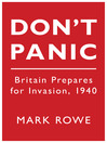 Don't Panic (eBook): Britain Prepares For Invasion, 1940