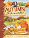 Autumn in the Country (eBook): A Bountiful Harvest of Scrumptious Recipes, Plus Fall Fun in the Country with Family & Friends.