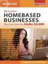 55 Surefire Homebased Businesses You Can Start for Under $5000 (eBook)