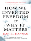 How We Invented Freedom & Why It Matters (eBook)
