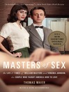 Masters of Sex (eBook): The Life and Times of William Masters and Virginia Johnson, the Couple Who Taught America How to Love