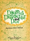 Pineapples Passion Fruit and Poi (eBook): Recipes from Hawaii