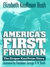 America's First Frogman (eBook): The Draper Kauffman Story