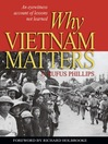 Why Vietnam Matters (eBook): An Eyewitness Account of Lessons Not Learned