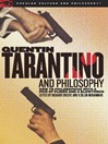 Quentin Tarantino and Philosophy (eBook): How to Philosophize with a Pair of Pliers and a Blowtorch