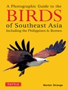 A Photographic Guide to the Birds of Southeast Asia (eBook): Including the Philippines & Borneo