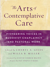 The Arts of Contemplative Care (eBook): Pioneering Voices in Buddhist Chaplaincy and Pastoral Work