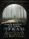 Shadows in the Steam (eBook): The Haunted Railways of Britain