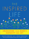 The Inspired Life (eBook): Unleashing Your Mind's Capacity for Joy