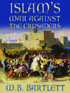 Islam's War Against the Crusaders (eBook)