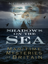 Shadows on the Sea (eBook): The Maritime Mysteries of Britain