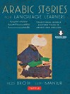 Arabic Stories for Language Learners (eBook): Traditional Middle-Eastern Tales In Arabic and English