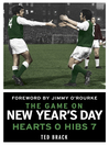 The Game on New Year's Day (eBook): Hearts 0 Hibs 7