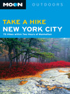 Moon Take a Hike New York City (eBook): 80 Hikes within Two Hours of Manhattan