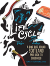 Life Cycle (eBook): A Bike Ride Round Scotland (and Back to Childhood)