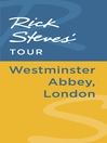 Rick Steves' Tour (eBook): Westminster Abbey, London