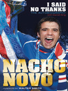 I Said No Thanks. Nacho Novo (eBook): The Autobiography