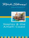 Rick Steves' Snapshot Naples & the Amalfi Coast (eBook): Including Pompeii