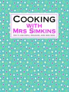Cooking With Mrs Simkins (eBook): How to cook simple, wholesome, home-made meals