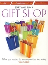 Start and Run a Gift Shop (eBook): What you need to do to turn your idea into reality