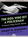 The Dog Who Bit a Policeman (eBook): Inspector Porfiry Rostnikov Series, Book 12