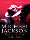Michael Jackson - King of Pop (eBook): 1958 - 2009