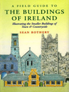 A Field Guide to the Buildings of Ireland (eBook): Illustrating the Smaller Buildings of Town and Countryside