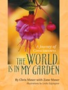 The World is in My Garden (eBook): A Journey of Consciousness