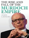 The Rise and Fall of the Murdoch Empire (eBook)